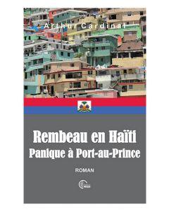 Rembeau en Haïti - Panique à Port-au-Prince