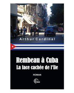 Rembeau à Cuba - La face cachée de l'île