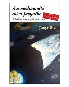 Ma médiumnité avec Jacynthe