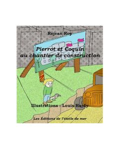 Pierrot et Coquin au chantier de construction