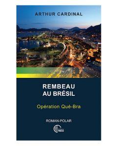 Rembeau au Brésil - Opération Qué-Bra