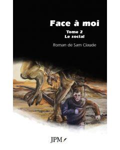 Face à moi Tome 2 : Le social