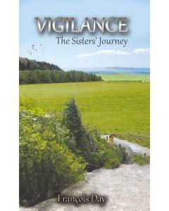 Vigilance : The sisters' journey