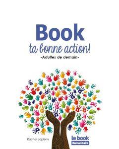 Book ta bonne action!