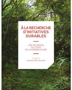 A la recherche d'initiatives durables : une incursion au coeur de la permaculture : récit de voyage