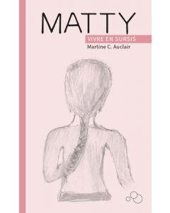 Matty, vivre en sursis