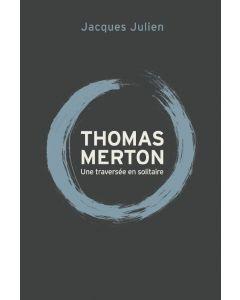 Thomas Merton: une traversée en solitaire