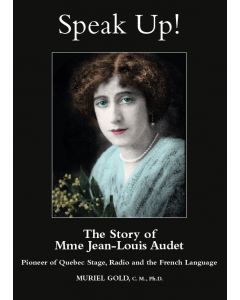 Speak Up! - The Story of Mme Jean-Louis Audet