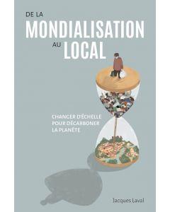 De la Mondialisation au Local. Changer d'Échelle pour Décarboner la Planète