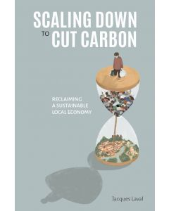Scaling Down to Cut Carbon. Reclaiming a sustainable local economy