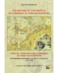 Une histoire de l'Occident et de l'Amérique du Nord Francophone Tome III