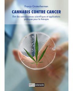 Cannabis contre cancer: état des connaissances scientifiques et applications pratiques pour la thérapie