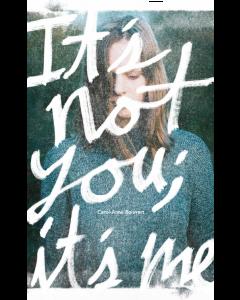 It's not you; it's me