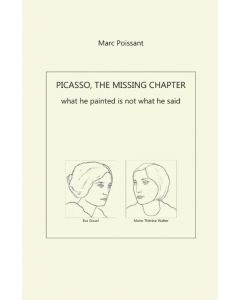 Picasso, The Missing Chapter (what he painted is not what he said)