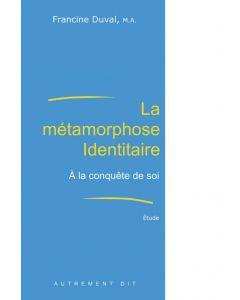 La métamorphose identitaire: À la conquête de soi