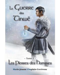 Les Pierres des Hommes - Tome 2 de La Guerre des Tinwë