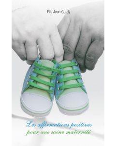 Les affirmations positives pour une saine maternité