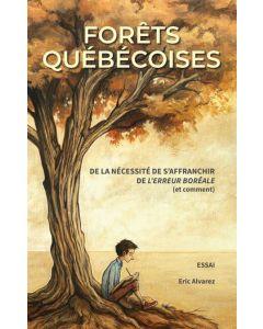 Forêts québécoises: De la nécessité de s'affranchir de L'Erreur boréale (et comment)