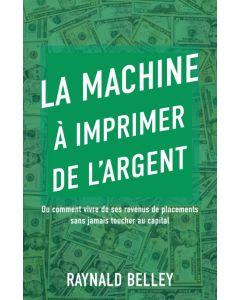 La machine à imprimer de l'argent