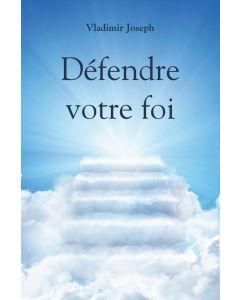Défendre votre foi