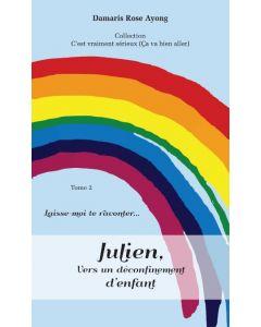 Laisse-moi te raconter Julien, Vers un déconfinement d'enfant