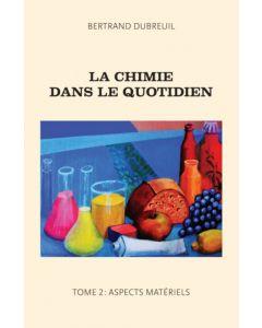La chimie dans le quotidien - Tome 2: Aspects matériels