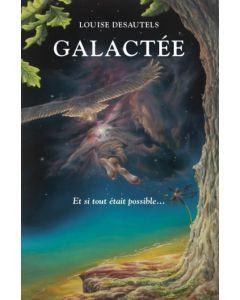 Galactée - Et si tout était possible...