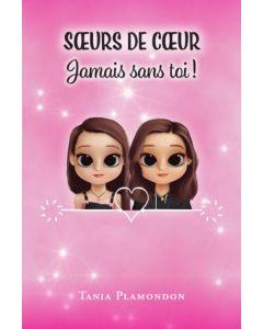 Soeurs de Cœur/ Jamais sans toi! #1