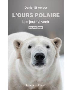 L'ours polaire - Les jours à venir - Prophéties