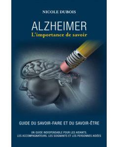 Alzheimer L'importance de savoir - Guide du Savoir-Faire et du Savoir-Être