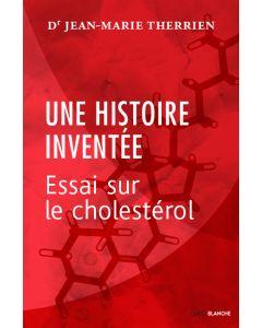 Une histoire inventée – Essai sur le cholestérol