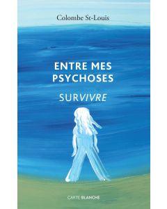 Entre mes psychoses - Survivre